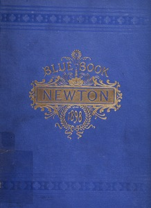 Blue book of Newton ... containing lists of the leading residents, societies, etc. with street directory and new map. - -