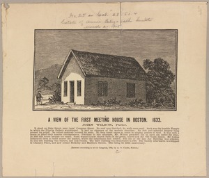 A view of the First Meeting House in Boston. 1632. John Wilson, Pastor