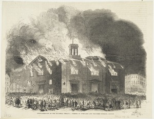 Conflagration of the National Theatre, corner of Portland and Traverse streets, Boston