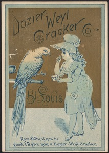 Dozier-Weyl Cracker Co. St. Louis. Now Polly if you be good. I'll give you a Dozier-Weyl-Cracker.