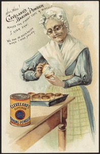 Well, well! Cleveland's baking powder makes the finest cake & biscuit I ever saw. We had no such helps when I was young.