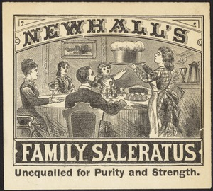 Newhall's Family Saleratus unequalled for purity and strength.