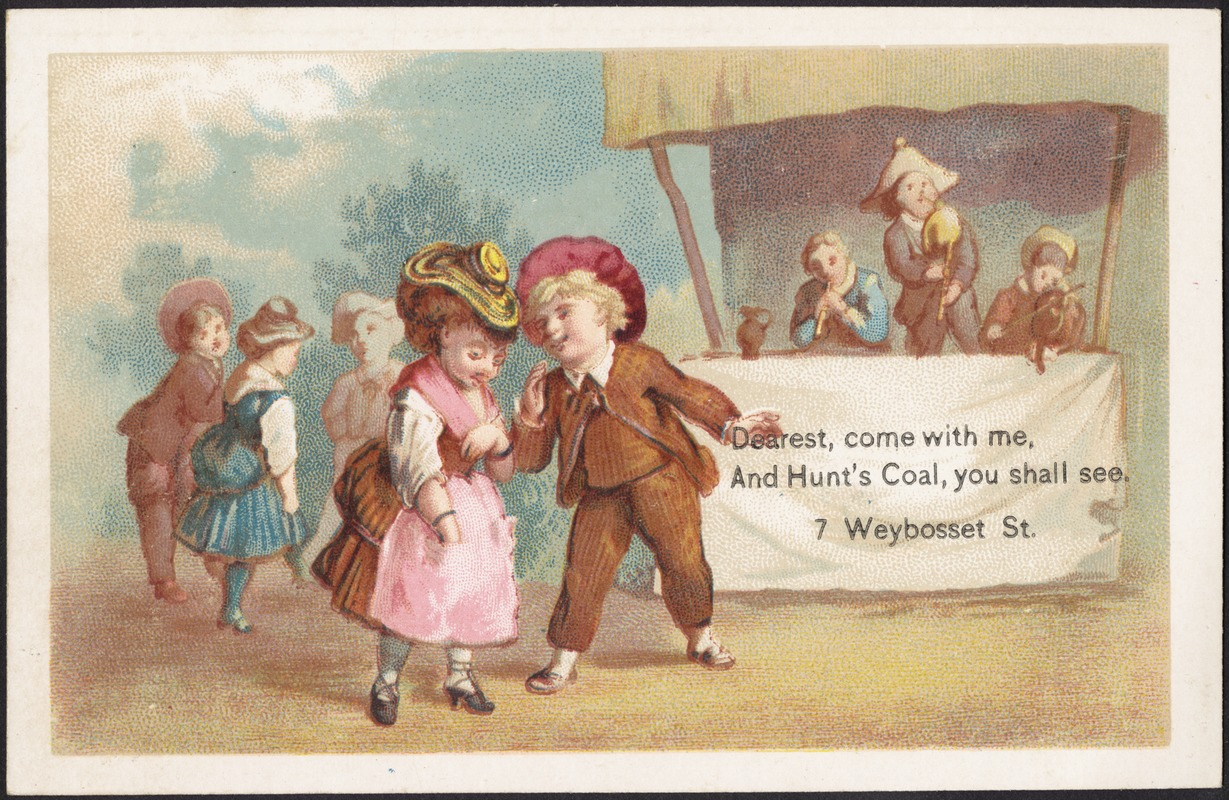 Dearest, come with me, and Hunt's coal, you shall see. 7 Weybosset St.