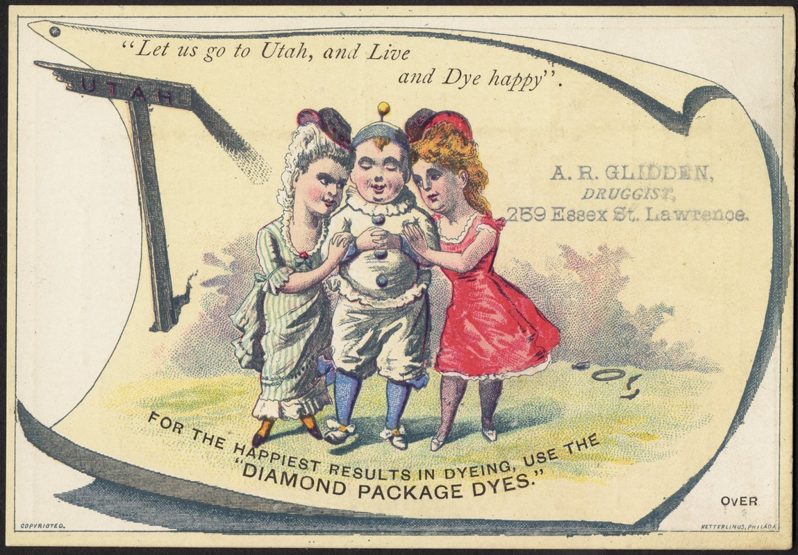 """Let us go to Utah, and live and dye happy."" For the happiest results in dyeing, use the ""Diamond Package Dyes."""