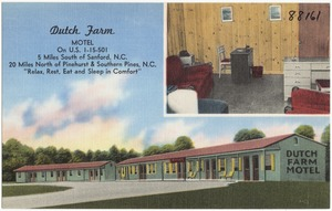 "Dutch Farm Motel, on U.S. 1 - 15 - 501, 5 miles south of Sanford, N.C., 20 miles North of Pinehurst & Southern Pines, N.C., ""Relax, rest, eat and sleep in comfort"""
