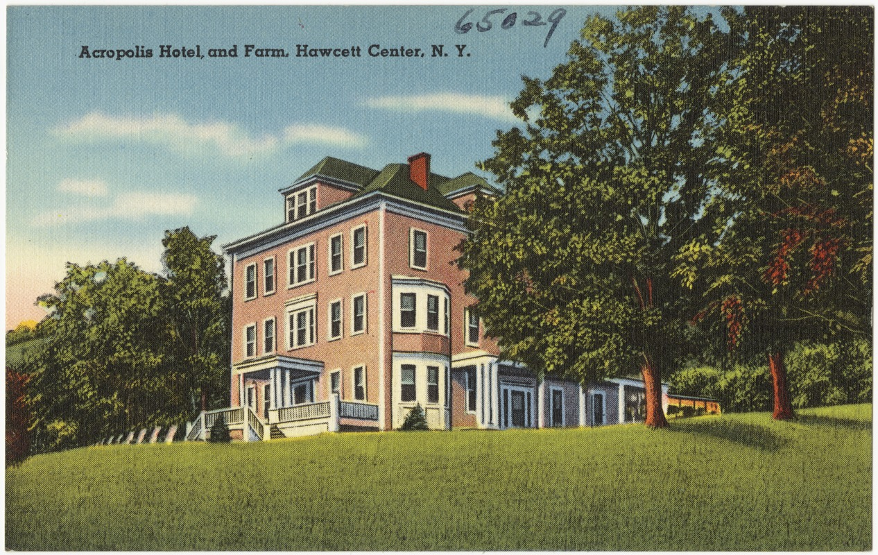 Acropolis Hotel, and farm, Hawcett Center, N. Y.