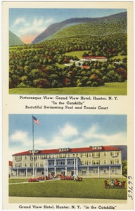 "Picturesque view, Grand View Hotel, Hunter, N. Y. ""In the Catskills."" Beautiful swimming pool and tennis court. Grand View Hotel, Hunter, N. Y. ""in the Catskills"""