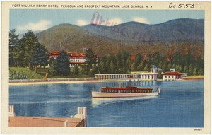 Fort William Henry Hotel. Pergola and Prospect Mountain, Lake George, N. Y.