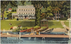 Algonquin Hotel, Bolton Landing, on Lake George, N. Y.
