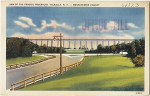Dam of the Kensico Reservoir, Valhalla, N. Y. -- Westchester County