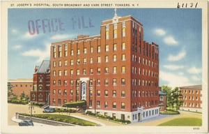 St. Joseph's Hospital, South Broadway and Vark Street, Yonkers, N. Y.