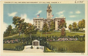 Yonkers City Hall and World War Monument, City Hall Park, Yonkers, N. Y.