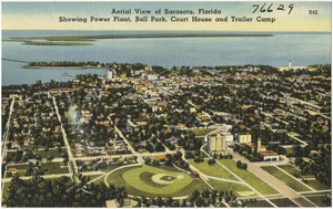 Aerial view of Sarasota, Florida, showing power plant, ball park, court house, and trailer camp