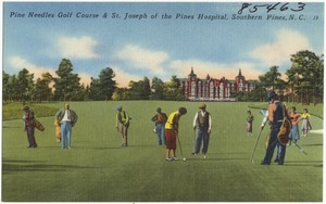 Pine Needles Golf Course & St. Joseph of the Pines Hospital, Southern Pines, N. C.
