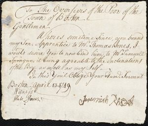 Document of indenture: Servant: Rhodes, Jeremiah. Master: Sprague, Samuel. Town of Master: Boston. Selectmen of the town of Boston autograph document signed to the Overseers of the Poor of the town of Boston: Endorsement Certificate for Samuel Sprague.