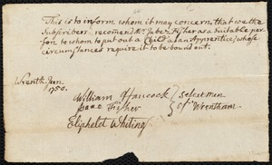 Document of indenture: Servant: Richardson, Lidia. Master: Fisher, Jabez. Town of Master: Wrentham. Selectmen of the town of Wrentham autograph document signed to Whom It May Concern: Endorsement Certificate for Jabez Fisher.