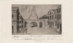 View of the triumphal arch and colonnade, erected in Boston, in honor of the President of the United States, Oct. 24, 1780