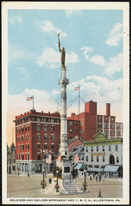 Soldiers and Sailors Monument and Y.M.C.A., Allentown, Pa.