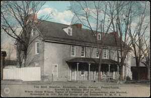 The Bird Mansion, Birdsboro, Berks County, Pennsylvania. Erected by William Bird in 1751, where James Wilson, Signer of Declaration of Independence, was married. Remodeled in 1921 for the home of the Birdsboro Y.M.C.A.