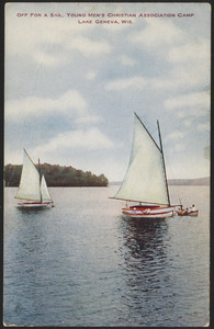 Off for a sail, Young Men's Christian Association Camp Lake Geneva, Wis.