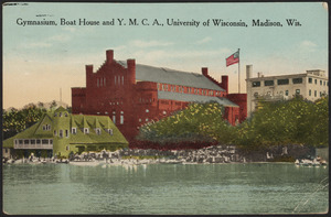 Gymnasium, boat house and Y.M.C.A., University of Wisconsin, Madison, Wis.