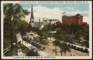 Grand Circus Park, showing Pingree and Maybury Monuments, Central M. E. Church and Y.M.C.A. building, Detroit, Mich.