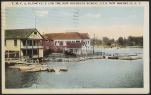 Y.M.C.A. Canoe Club and the New Rochelle Rowing Club, New Rochelle, N. Y.