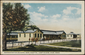 Administration building, Base Hospital, Camp Devens, Ayer, Mass.