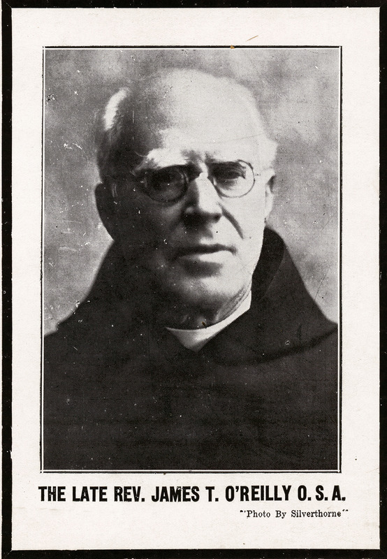 The late Rev. James T. O'Reilly, O.S.A.