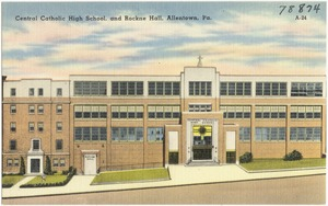Central Catholic High School, and Rockne Hall, Allenstown, Pa.