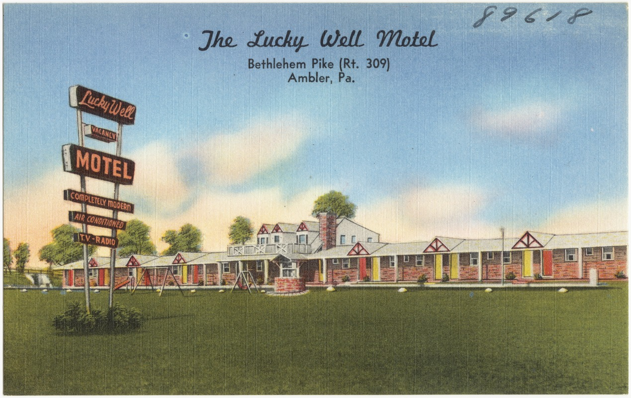 The lucky Well Motel, Bethlehem Pike (Rt. 309), Ambler, Pa