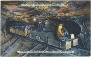 Coal mining, Anthracite Region, Pennsylvania. An electric locomotive hauling loaded cars to foot of mine