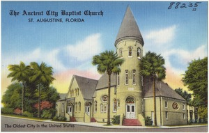 The Ancient City Baptist Church, St. Augustine, Florida, the oldest city in the United States