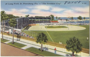 "Al Lang Field, St. Petersburg, Florida- ""the sunshine city"""