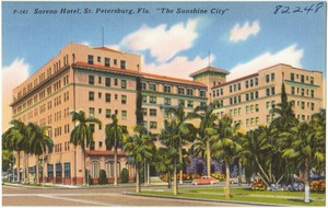 "Soreno Hotel, St. Petersburg, Florida, ""the sunshine city"""