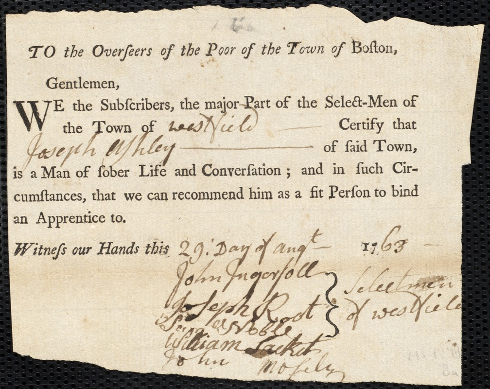 Document of indenture: Servant: Everton, William. Master: Ashley, Joseph. Town of Master: Westfield. Selectmen of the town of Westfield document signed to the Overseers of the Poor of the town of Boston: Endorsement Certificate for Joseph Ashley.