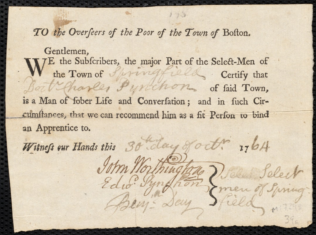 Document of indenture: Servant: Brown, Susanna. Master: Pynchon, Charles. Town of Master: Springfield. Selectmen of the town of Springfield autograph document signed to the Overseers of the Poor of the town of Boston: Endorsement Certificate for Charles Pychon.