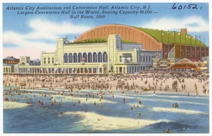 Atlantic City Auditorium and Convention Hall, Atlantic City, N. J., largest convention hall in the world, seating capacity 40,000 -- ball room 5000
