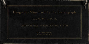 Geography visualized by the stereograph: United States - north central states