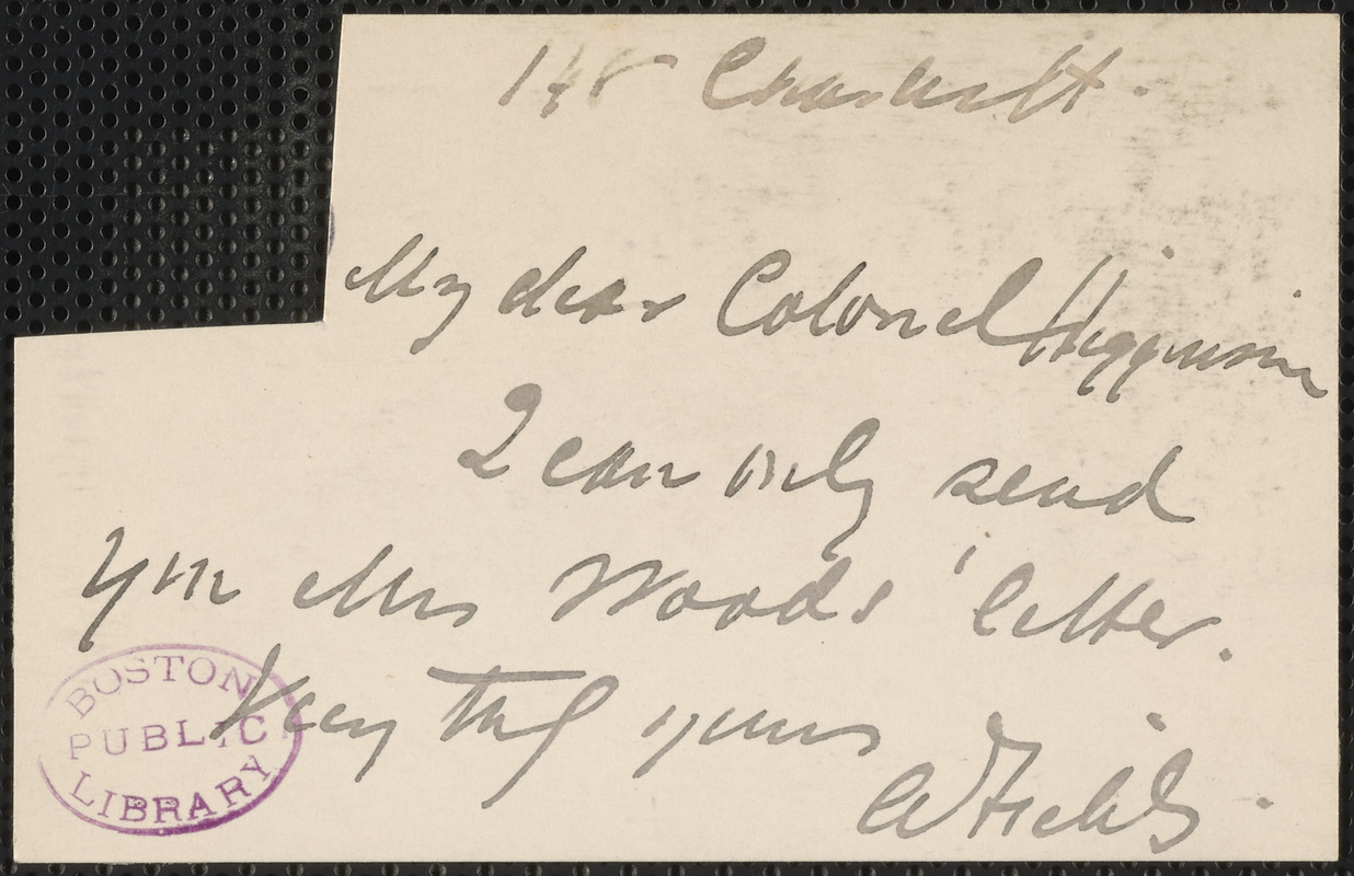 Annie Fields autograph note signed to Thomas Wentworth Higginson, [Boston]
