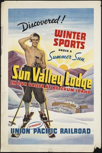 Discovered! Winter sports under a summer sun. Sun Valley Lodge in Sun Valley, at Ketchum, Idaho