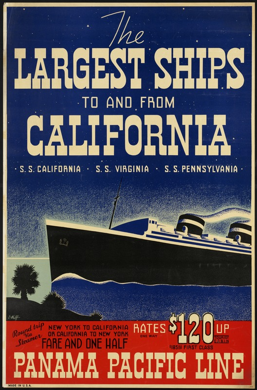 The largest ships to and from California. S. S. California, S. S. Virginia, S. S. Pennsylvania