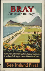 Bray for better holidays. See Ireland first