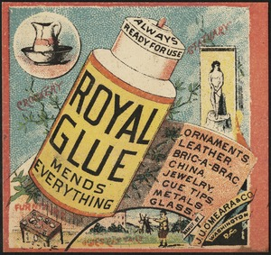 Always ready for use, Royal Glue mends everything