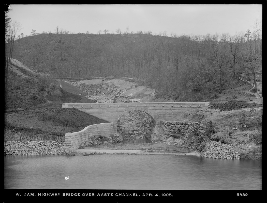 Wachusett Dam, highway bridge over waste channel, looking upstream, Clinton, Mass., Apr. 4, 1905