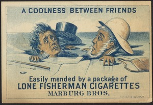 A coolness between friends easily mended by a package of Lone Fisherman Cigarettes