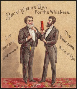 Buckingham's Dye for the Whiskers. Use this dye and prevent the unwelcome marks of age.