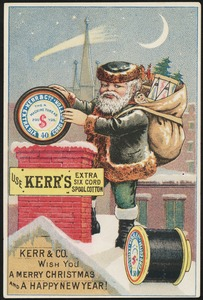 Use Kerr's extra six cord spool cotton. Kerr & Co. wish you a merry Christmas and a happy New Year!
