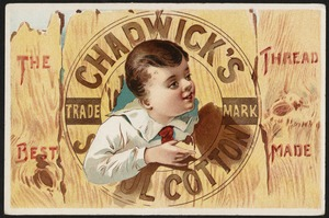 The best thread made, Chadwick's cotton