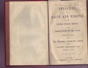 Speeches of Hayne and Webster in the United States Senate, on the resolution of Mr. Foote, January, 1830